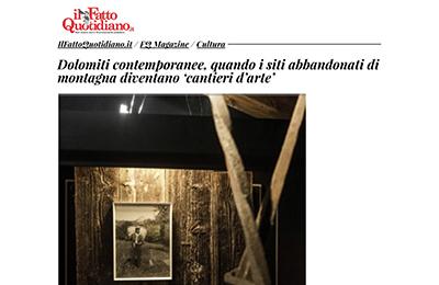 """March 18, Il Fatto Quotidiano - Dolomiti Contemporanee. Quando i siti abbandonati di montagna diventano """"cantieri d'arte"""""""