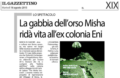 August 18, Il Gazzettino - La gabbia dell'orso Misha ridà vita all'ex Colonia Eni