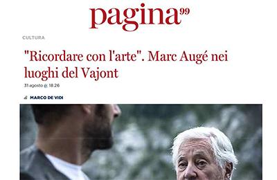 """31 agosto, Pagina 99 - """"Ricordare con l'arte"""". Marc Augé nei luoghi del Vajont."""
