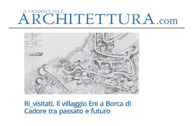 October 11, Il Giornale dell'architettura - Ri-visitati, Il Villaggio Eni a Borca di Cadore tra passato e futuro