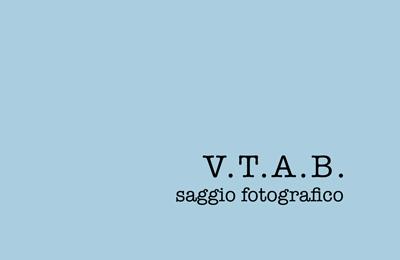 V.T.A.B. Saggio fotografico