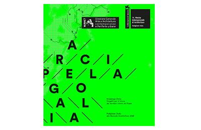 Maggio – Arcipelago Italia, Padiglione Italia Biennale Architettura