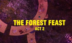The Forest Feast - Act 2